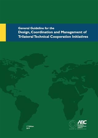 ABC - General Guidelines for the Design, Coordination and Management of Trilateral Technical Cooperation Initiative